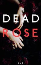 Dead Rose by heartbrokenteenidle