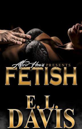 Fetish (BWWM) by ElizabethDavis9