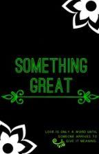 Something Great [1D] *En Edición* by Directionland96