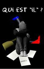 """Qui est """"il"""" ? by yamik01"""