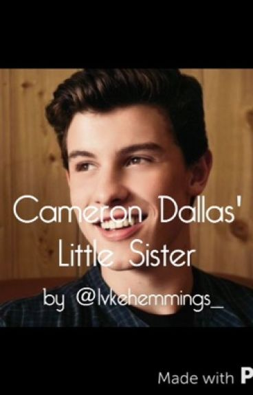 Cameron Dallas' Sister//Shawn Mendes
