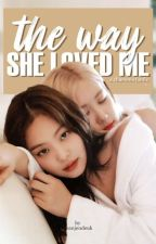 The Way She Loved Me [ Chaennie ] by jeanjendeuk