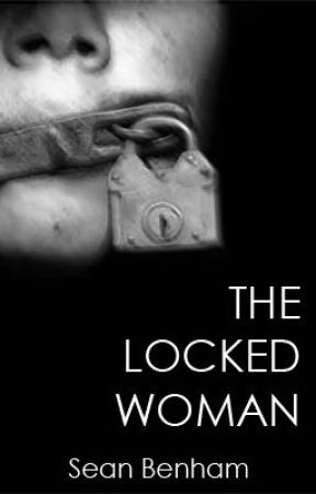 The Locked Woman by seanbenham