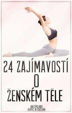 24 zajímavostí o ženském těle  by AnetPilaov