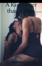 A Kiss Better Then A Man  (Lesbian Story) Completed  by MarissaSimmons2