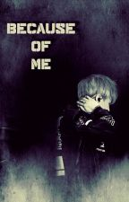 Because Of Me ~ Miattam [Suga ff.] by park_sunny