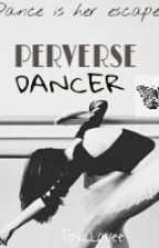 Perverse Dancer \ h.s. | postez rar by ToxicLovee