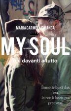 MY SOUL 3. Noi davanti a tutto. by Mariacarmela01