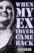 When My Ex Lover Came Back || Jerrie FanFic by cxndid