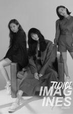 TWICE Imagines ? by starryjeongins
