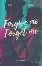 Forgive me, Forget me by alineSESI1000