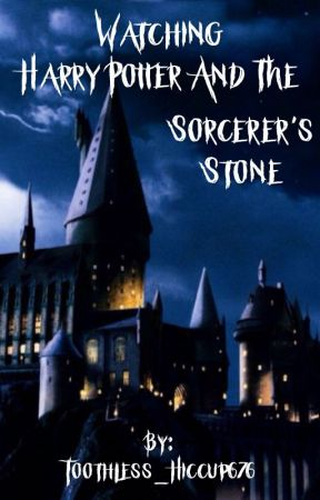 Watching Harry Potter and the Sorcerer's Stone by Toothless_Hiccup676