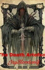 The Death Artifacts by JayBloodwolf