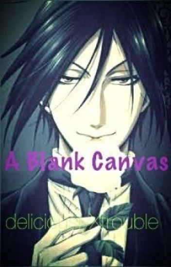 A Blank Canvas (Black Butler Fan-Fic)
