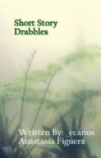 Short Story Drabbles by anaoceanus