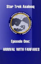 Star Trek Asalooq Episode One: Arrival With Fanfares by startrekasalooq