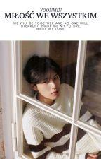 Miłość we wszystkim | Yoonmin [ZAKOŃCZONE] by mleczarkaGerda
