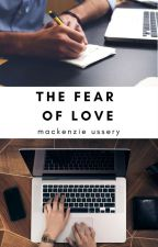 The Fear of Love by leighmackenzie