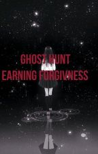 Ghost Hunt: Earning Forgiveness by AsyaNightShade
