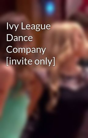 Ivy League Dance Company [invite only] by -UnparallelsBackup