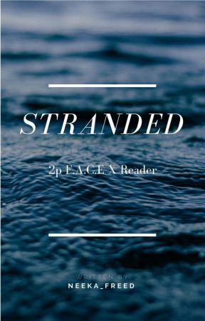 Stranded : 2P FACE X Reader by Neeka_Freed