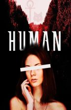 Human {Book 1 of Renée Swan} by PsycoLoveStory