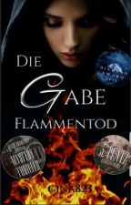 Die Gabe - Flammentod #GlamBookAward19 by gina823