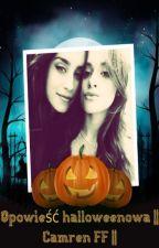 Opowieść halloweenowa    Camren FF    ✔ by MissJauregui16