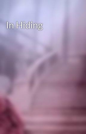 In Hiding by cassiez2012