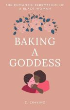Baking A Goddess (BWWM)✔ by Cr4vinz
