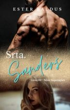 Srta. Sanders  / Livro 2 - Série Superações  by esterbaldus
