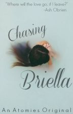 Chasing Briella by Atomies