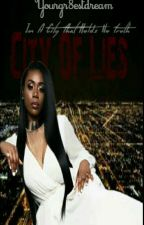 City Of Lies by yourgr8estdream