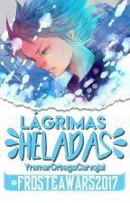 Lágrimas Heladas #FrosteAwars2017 by YremarOrtegaCarvajal
