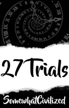 27 Trials by SomewhatCivilized