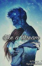 Like a Dream  by J3nny_7
