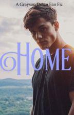 Home- A Grayson Dolan Fan Fic by NikiSmith0