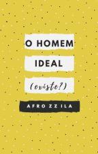 O homem ideal (existe?) by afrozzila