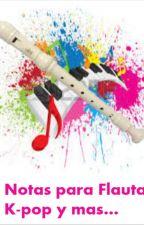 Notas Para flauta Kpop y mas by Heather_colemanbts