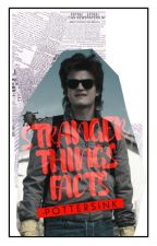 Stranger Things facts by -Pottersink
