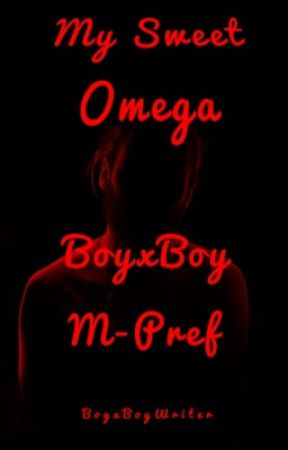 My Sweet Omega (BoyxBoy) by FaisytheFairy