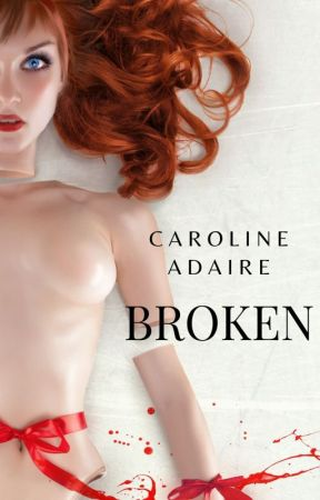What Broken Dolls Do by CarolineAdaire