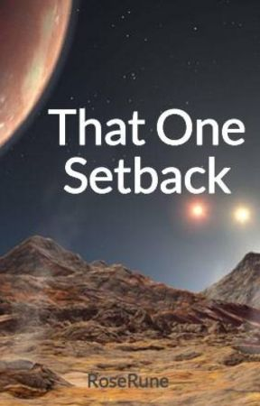 That One Setback by RoseRune