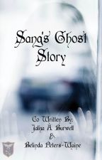 Sang's Ghost Story (A Short FF Story) by JalizaBurwell