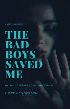 The Bad Boys Saved Me  by MidnightWolfCHB