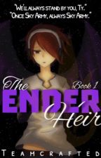 The Ender Heir: Book One of the Heir Series: Teamcrafted by missmatched123
