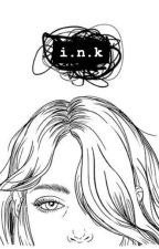 i.n.k  (2019 Watty Awards) by IdkWaffles