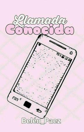 Llamada Conocida [LD #2] by Belen_Paez