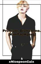 Profesor, Disfruteme. [KimTaeHyung] by xNioepeonCalx