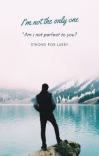 I'm not the only one by Strong_For_Larry